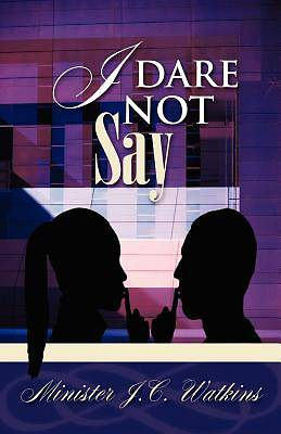 Picture of I Dare Not Say