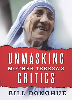 Picture of Unmasking Mother Teresa's Critics