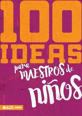 Picture of 100 Ideas Para Maestros de Ninos