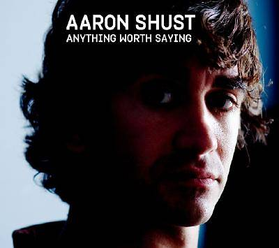 Aaron Shust - Anything Worth Saying CD