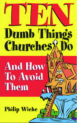 Ten Dumb Things Churches Do