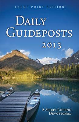 Daily Guideposts 2013 - Large Print Edition