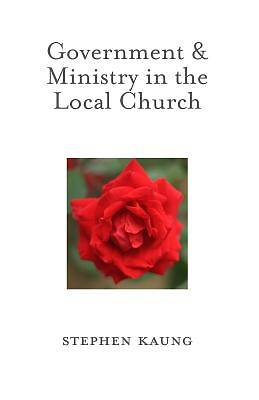 Government and Ministry in the Local Church