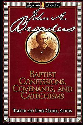 Baptist Confessions, Covenants and Catechisms