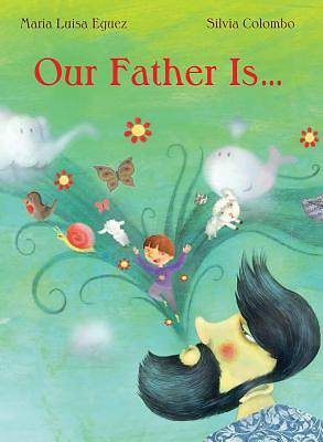 Our Father Is...