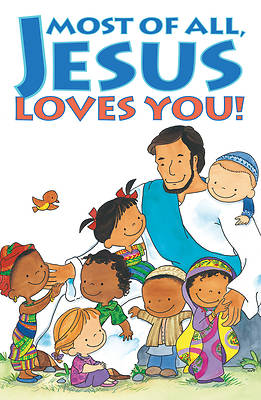 Picture of Most of All, Jesus Loves You! (Pkg of 25)