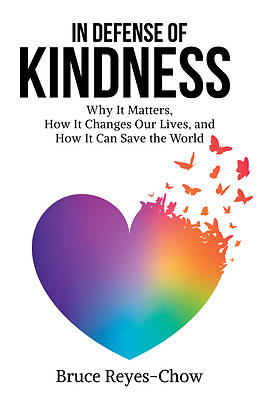 In Defense of Kindness