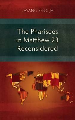 Picture of The Pharisees in Matthew 23 Reconsidered