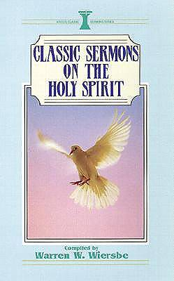 Classic Sermons on the Holy Spirit