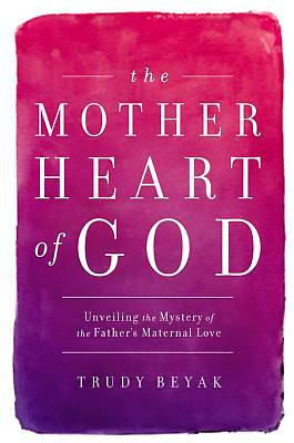 Picture of The Mother Heart of God