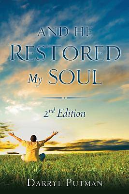 Picture of And He Restored My Soul 2nd Edition