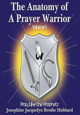 The Anatomy of a Prayer Warrior