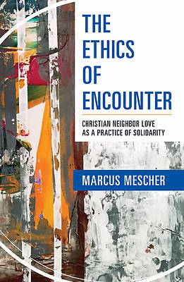 Picture of The Ethics of Encounter