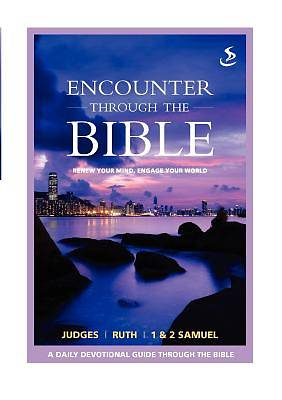 Encounter Through the Bible - Judges - Ruth - 1 & 2 Samuel