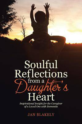 Soulful Reflections from a Daughters Heart