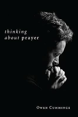 Thinking about Prayer