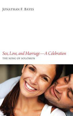 Sex, Love, and Marriagea Celebration
