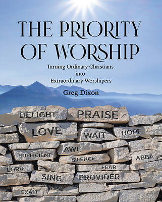 Picture of The Priority of Worship