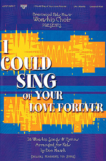 I Could Sing of Your Love Forever Choral Book
