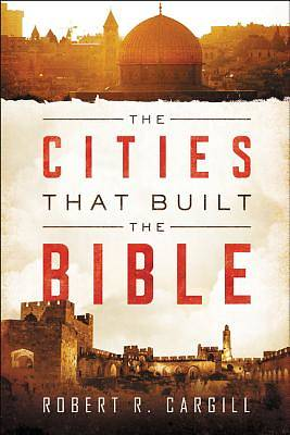 Picture of The Cities That Built the Bible