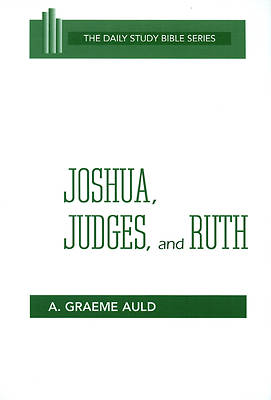 Daily Study Bible - Joshua, Judges, and Ruth