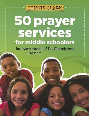 Picture of 50 Prayer Services for Middle Schoolers