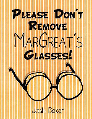 Picture of Please Don't Remove Margreat's Glasses!