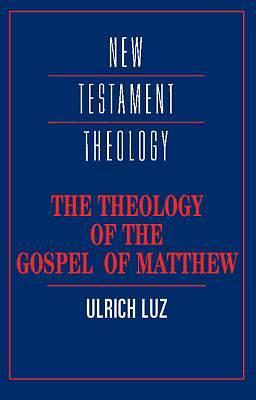 Picture of The Theology of the Gospel of Matthew