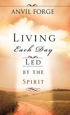 Picture of Living Each Day Led by the Spirit