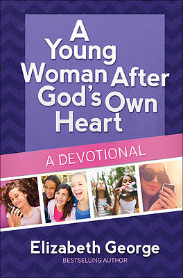 A Young Woman After Gods Own Heart--A Devotional