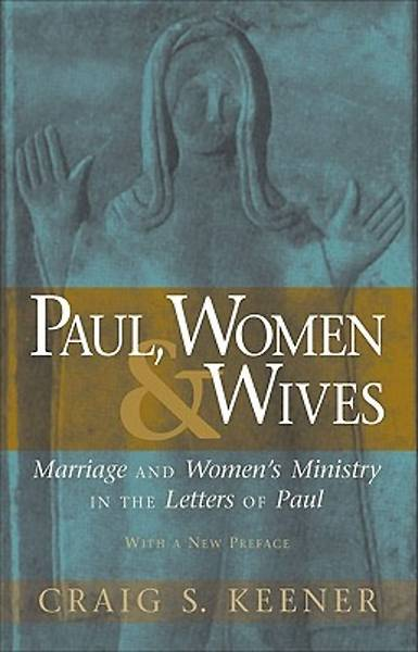 Paul, Women, and Wives