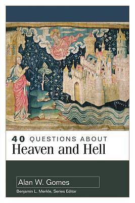 Picture of 40 Questions about Heaven and Hell
