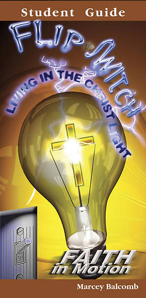 Flip the Switch - Student Booklet  (Faith in Motion Series) - Download Edition