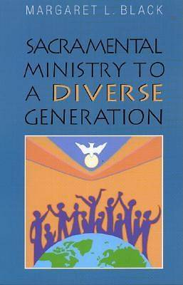 Sacramental Ministry to a Diverse Generation