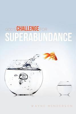 Picture of God's Challenge for Superabundance