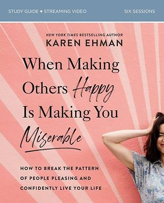 Picture of When Making Others Happy Is Making You Miserable Study Guide