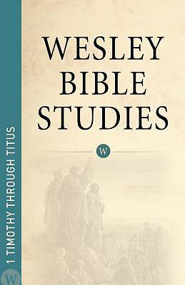 Picture of 1 Timothy & Titus - Wesley Bible Studies