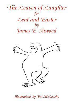 The Leaven of Laughter for Lent and Easter