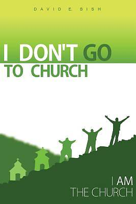 I Dont Go to Church