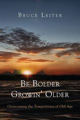 Picture of Be Bolder Growin' Older