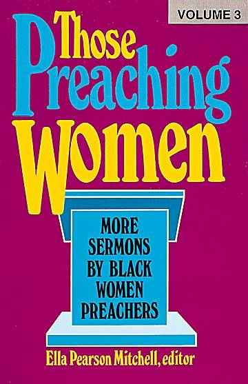 Those Preaching Women Volume 3