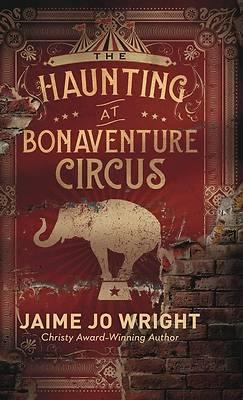 Picture of Haunting at Bonaventure Circus