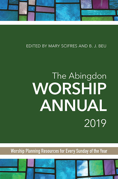 The Abingdon Worship Annual 2019