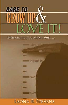 Picture of Dare to Grow Up and Love It!