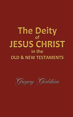 Picture of The Deity of Jesus Christ in the Old and New Testament