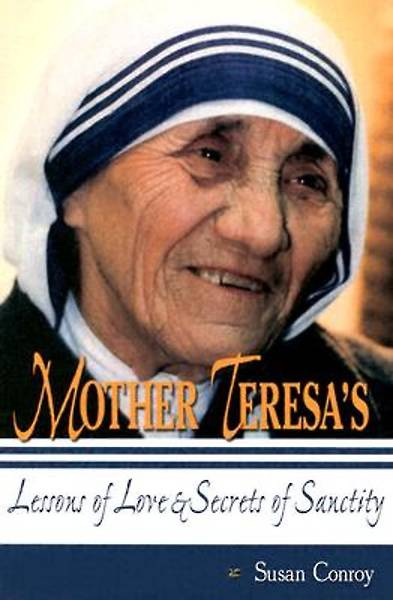 Mother Teresas Lessons of Love & Secrets of Sanctity