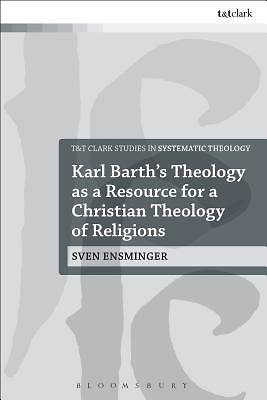 Karl Barths Theology as a Resource for a Christian Theology of Religions