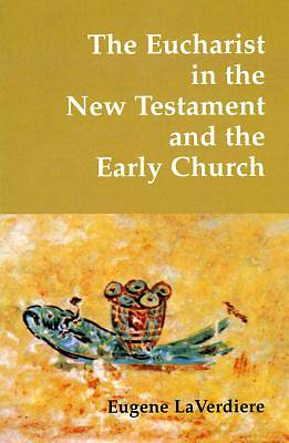 The Eucharist in the New Testament and the Early Church [ePub Ebook]