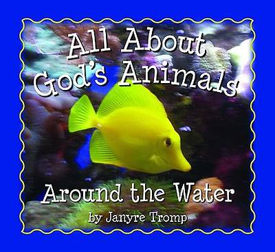 All About Gods Animals ---- Around the Water