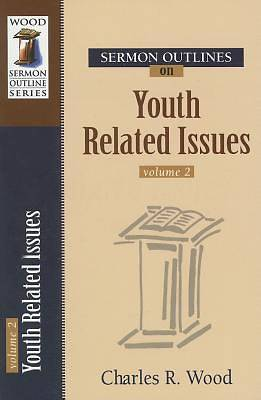 Sermon Outlines on Youth Related Issues